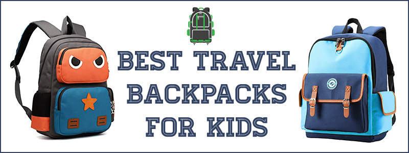 Best Travel Backpacks for Kids